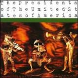 Presidents of the United States of America - Presidents Of The United States