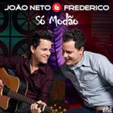 João Neto e Frederico - Só Modão