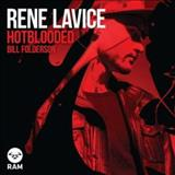Rene Lavice - Hotblooded / Bill Folderson