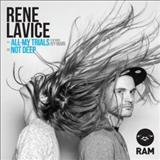 Rene Lavice - All My Trials / Not Deep