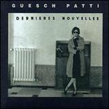 Guesch Patti - Dernieres Nouvelles
