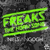 Niels Van Gogh - Freaks (The Horn Song) [Remixes]