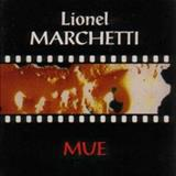 Lionel Marchetti - Mue