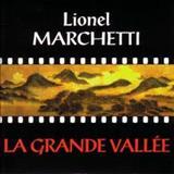 Lionel Marchetti - La Grand Vallee