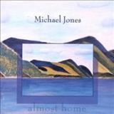 Michael Jones - Almost Home