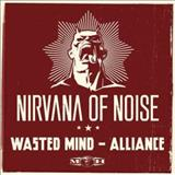 Wasted Mind - Alliance (Official Nirvana Of Noise 2013 Anthem)