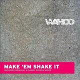 Wahoo - Make Em Shake It