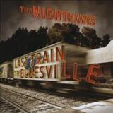 The Nighthawks - Last Train To Bluesville