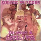 Cosmic Psychos - Oh What a Lovely Pie