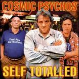 Cosmic Psychos - Self Totaled