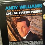 Andy Williams - The Academy Award Winning &Quot;Call Me Irresponsible&Quot;