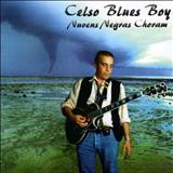 Celso Blues Boy - Nuvens Negras Choram