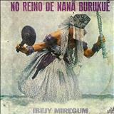 HINOS DA UMBANDA - Ibejy Miregum - No Reino De Nanã Burukuê