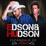 Edson e Hudson - Escândalo De Amor