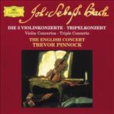 The English Concert - Bach: The 3 Violin Concertos; Triple Concerto