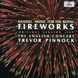 The English Concert - Handel: Music For The Royal Fireworks (Original Version 1749)