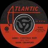 Hank Crawford - Merry Christmas Baby / Read Em And Weep [Digital 45]