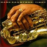 Hank Crawford - Tight