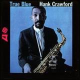 Hank Crawford - True Blue