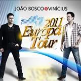 João Bosco e Vinícius - Europa Tour (2011)