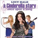 Filmes - A Cinderella Story - Once Upon a Song (Original Motion Picture Soundtrack)