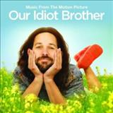 Filmes - Our Idiot Brother (Original Motion Picture Soundtrack)