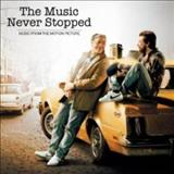 Filmes - The Music Never Stopped (Music From The Motion Picture)
