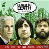 Filmes - Bored To Death (The Soundtrack)