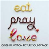 Filmes - Eat Pray Love (Original Motion Picture Soundtrack)