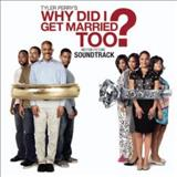 Filmes - Why Did i Get Married Too? (Motion Picture Soundtrack)