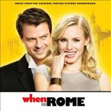 Filmes - When In Rome (Music From The Original Motion Picture Soundtrack)