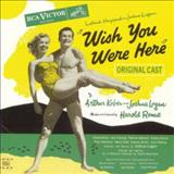 Filmes - Wish You Were Here (Original Broadway Cast Recording)