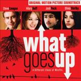 Filmes - What Goes Up (Original Motion Picture Soundtrack)