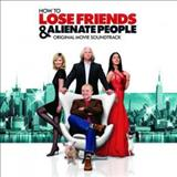 Filmes - How To Lose Friends And Alienate People (Original Movie Soundtrack)