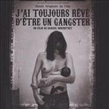 Filmes - Jai Toujours Reve Detre Un Gangster (Bande Originale Du Film)