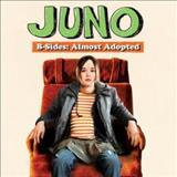 Filmes - Juno B-Sides: Almost Adopted Songs