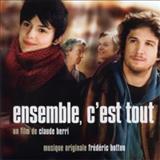 Filmes - Ensemble, Cest Tout