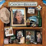 Filmes - Catch And Release (Music From The Motion Picture)