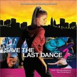 Filmes - Save The Last Dance 2 (The Soundtrack)