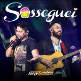 Jorge e Mateus - Sosseguei - Single