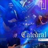 Catedral - Catedral 25 Anos Musica Inteligente Ao Vivo Vol 1