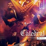 Catedral - Catedral 25 Anos Musica Inteligente Ao Vivo Vol 2