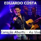 Eduardo Costa - Coração Aberto - Ao Vivo