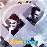 Jorge e Mateus - Ou Some Ou Soma (Ao Vivo)