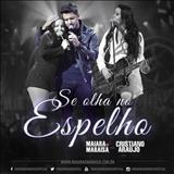 Maiara & Maraísa - Single - Se Olha No Espelho (Part. Cristiano Araújo)