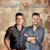 João Neto e Frederico - Só Modão - Vol.2(Ao Vivo)