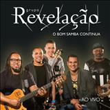 Grupo Revelação - O Bom Samba Continua - Ao Vivo
