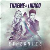 Thaeme e Thiago - Ethernize Ao Vivo Em Curitiba