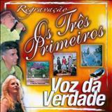 Voz da Verdade - Os Três Primeiros CD 01