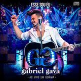 Gabriel Gava - Gabriel Gava - Esse Sou Eu - Ao Vivo em Goiânia
